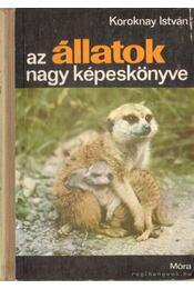 Az állatok nagy képeskönyve - Koroknay István - Régikönyvek