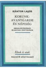 Korunk: avantgarde és népiség - Régikönyvek