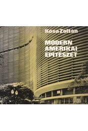 Modern amerikai építészet - Kósa Zoltán - Régikönyvek