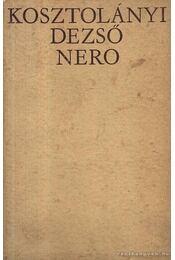Nero, a véres költő - Kosztolányi Dezső - Régikönyvek