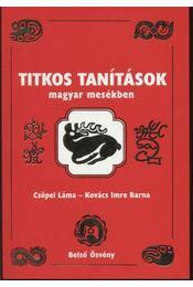 Titkos tanítások magyar mesékben - Kovács Imre Barna, Csöpel Láma - Régikönyvek