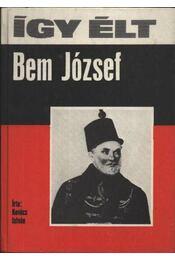 Így élt Bem József - Kovács István - Régikönyvek