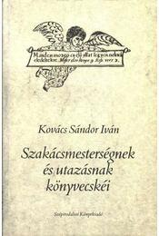 Szakácsmesterségnek és utazásnak könyvecskéi - Kovács Sándor Iván - Régikönyvek