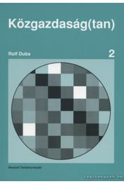 Közgazdaság(tan) I-II. kötet - Dubs, Rolf - Régikönyvek