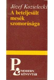 A beteljesült mesék szomorúsága - Kozielecki, Józef - Régikönyvek