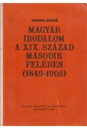 Magyar Irodalom a XIX. század második felében (1849-1905) - Kozma Dezső - Régikönyvek