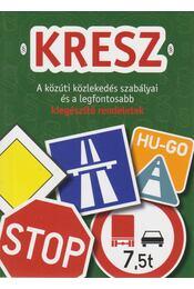 KRESZ - A közúti közlekedés szabályai és a legfontosabb kiegészítő rendeletek - Hack Emil - Régikönyvek