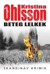 Beteg lelkek - Kristina Ohlsson - Régikönyvek