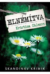 Elnémítva - Kristina Ohlsson - Régikönyvek