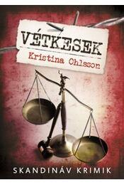 Vétkesek - Kristina Ohlsson - Régikönyvek
