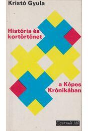 História és kortörténet a Képes Krónikában - Kristó Gyula - Régikönyvek