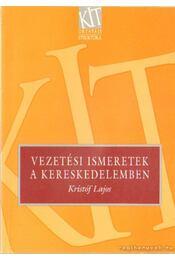 Vezetési ismeretek a kereskedelemben - Kristóf Lajos - Régikönyvek