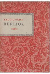 Berlioz - Kroó György - Régikönyvek