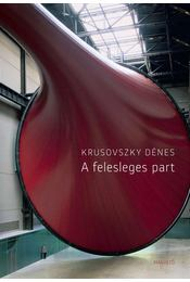 A felesleges part - Krusovszky Dénes - Régikönyvek