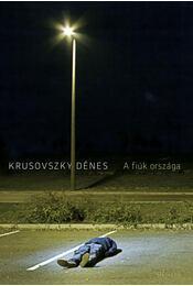 A fiúk országa - Krusovszky Dénes - Régikönyvek