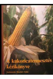 A kukoricatermesztés kézikönyve - Régikönyvek