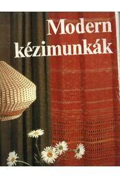 Modern kézimunkák - Kun Anna - Régikönyvek