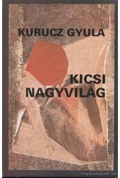 Kicsi nagyvilág - Kurucz Gyula - Régikönyvek