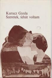 Szeretek, tehát voltam - Kurucz Gyula - Régikönyvek