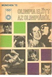 Olimpia előtt az olimpiáról - Kutas István, Lakatos György - Régikönyvek