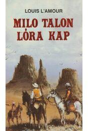 Milo Talon lóra kap - L'Amour, Louis - Régikönyvek