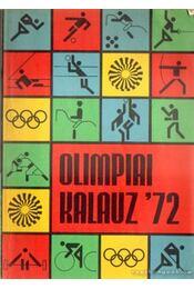 Olimpiai kalauz '72 - Lakatos György, Kutas István - Régikönyvek