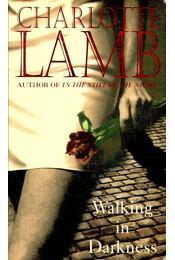 Walking in Darkness - Lamb, Charlotte - Régikönyvek