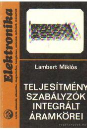 Teljesítményszabályzók integrált áramkörei - Lambert Miklós - Régikönyvek