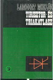Tirisztor- és triakatlasz - Lambert Miklós - Régikönyvek