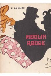 Moulin Rouge - Pierre La Mure - Régikönyvek