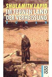 Im fernen Land der Verheissung - LAPID, SHULAMITH - Régikönyvek