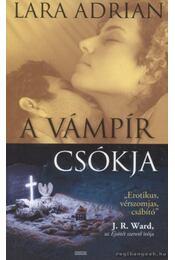 A vámpír csókja - Lara Adrian - Régikönyvek