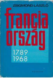 Franciaország 1789-1968 - László Zsigmond - Régikönyvek