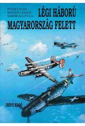 Légi háború Magyarország felett 2. kötet - Régikönyvek