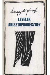 Levelek Arisztophanészhez - Lengyel József - Régikönyvek