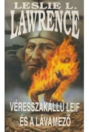 Véresszakállú Leif és a lávamező - Leslie L. Lawrence - Régikönyvek