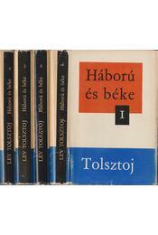 Háború és béke I-IV. - Lev Tolsztoj - Régikönyvek