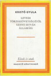 Levedi törzsszövetségétől Szent István államáig - Régikönyvek