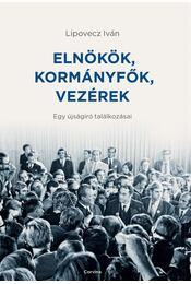 Elnökök, kormányfők, vezérek - Lipovecz Iván - Régikönyvek