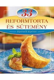 33 reform torta és sütemény - LIPTAI ZOLTÁN , Csigó László - Régikönyvek