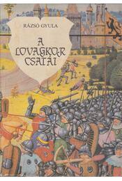 A lovagkor csatái - Régikönyvek