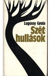 Széthullások - Lugossy Gyula - Régikönyvek