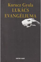 Lukács evangéliuma (dedikált) - Kurucz Gyula - Régikönyvek