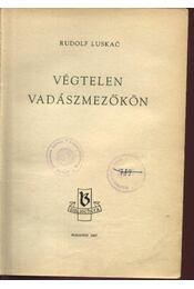 Végtelen vadászmezőkön - Luskac, Rudolf - Régikönyvek