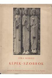 Képek, szobrok - Lyka Károly - Régikönyvek