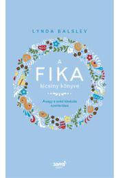 A Fika kicsiny könyve - Avagy a svéd kávézás szertartása - Lynda Balslev - Régikönyvek