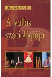 A vallás szociológiája - M. Guyau - Régikönyvek