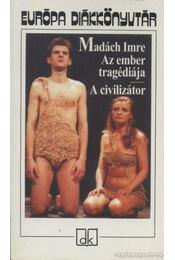 Az ember tragédiája / A civilizátor - Madách Imre - Régikönyvek