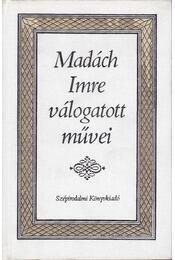 Madách Imre válogatott művei - Madách Imre - Régikönyvek
