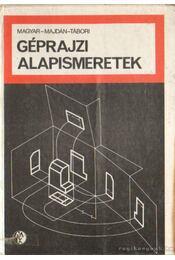 Géprajzi alapismeretek - Magyar Sándor, Majdán István, Tábori László - Régikönyvek